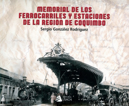 memorial-ferrocarriles-y-estaciones-region-coquimbo